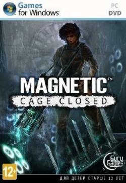 Magnetic: Cage Closed (2015)