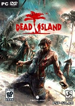 Dead Island: Game of the Year Edition (Steam-Rip)(2012) [RUS]