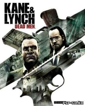 Kane and Lynch - Dead Men (2007)