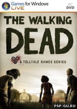 The Walking Dead: The Game. Episode 1 to 2 (2012)