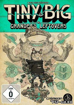Tiny & Big: Grandpa's Leftovers (Black Pants Studio) (ENG/MULTi5) (2012) PC
