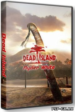 Dead Island: Ryder White (2012, RUS) PC