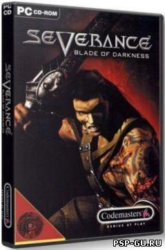 Разрыв: Лезвие Тьмы / Severance: Blade of Darkness (2001/RUS) PC