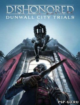Dishonored: Dunwall City Trials (2012) PC
