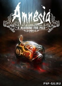 Amnesia: A Machine for Pigs (2013)