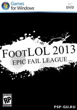 FootLOL 2013: Epic Fail League (2013)