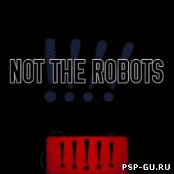 Not The Robots (2013)